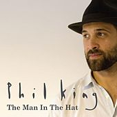 The Man In The Hat - Single by Phil  King