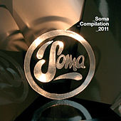 Soma Compilation 2011 by Various Artists