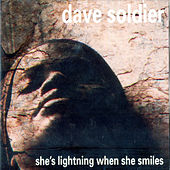 She's Lightning When she Smiles by Dave Soldier