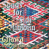 Songs for Sidi Mimoun by Gnawa from Marrakech