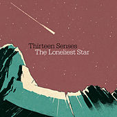 The Loneliest Star by Thirteen Senses