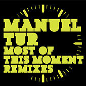 Most of this Moment Remixes by Manuel Tur