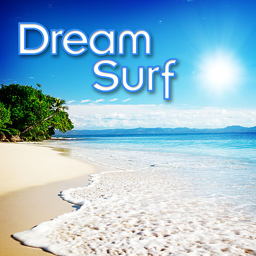 Dream Surf by Ocean Sounds Collection