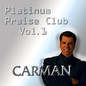 Platinum Praise Club - Vol. 1 by Carman