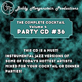The Complete Cocktail Volume 4 Party CD #36 by Bobby Morganstein Productions