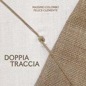 Doppia traccia by Massimo Colombo