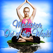 Meditation Out Of This World by Relaxation Meditation Yoga Music