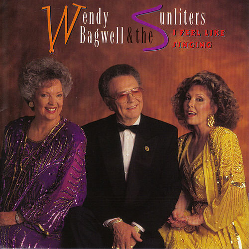 I Feel Like Singing by Wendy Bagwell & The Sunliters