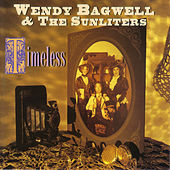 Timeless by Wendy Bagwell & The Sunliters