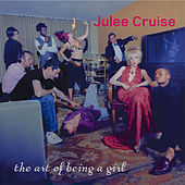 The Art Of Being A Girl von Julee Cruise