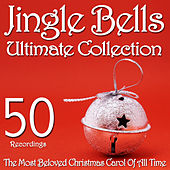 Jingle Bells Ultimate Collection - The Most Beloved Christmas Carol Of All Time (50 Recordings) by Various Artists