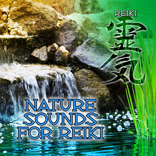 Nature Sounds for Reiki by Reiki