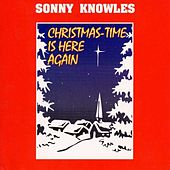 Christmastime Is Here Again by Sonny Knowles
