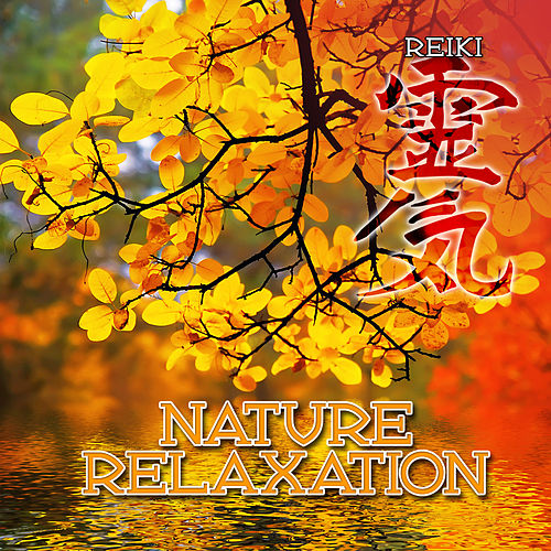 Nature Relaxation (Nature Sound) by Reiki