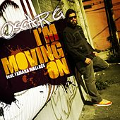 I'm Moving On feat. Tamara Wallace by Oscar G