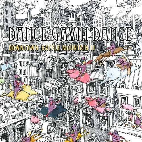 Downtown Battle Mountain II by Dance Gavin Dance