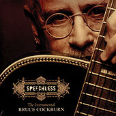 Speechless by Bruce Cockburn