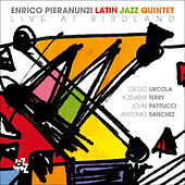 Enrico Pieranunzi Latin Jazz Quintet Live At Birdland by Various Artists