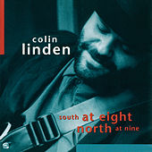 South At Eight North At Nine by Colin Linden
