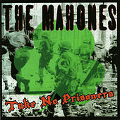 Take No Prisoners by The Mahones