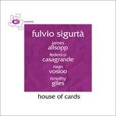House Of Cards by Fulvio Sigurta'
