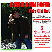 This Old Hat (Calgary Stampede Song) by Gord Bamford