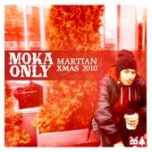 Martian XMAS 2010 by Moka Only