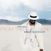 1989-2002 From There To Here by Brian McKnight