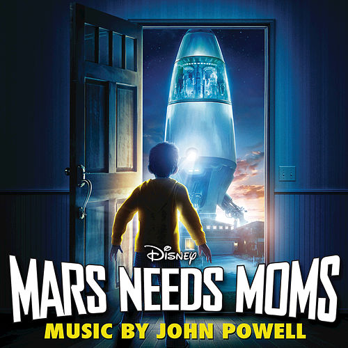 Mars Needs Moms by John Powell