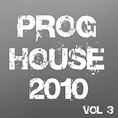 Proghouse 2010, Vol. 3 by Various Artists