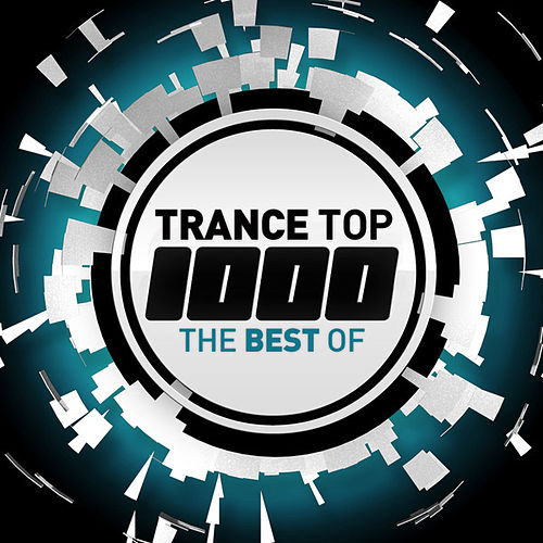 Trance Top 1000 - The Best Of by Various Artists