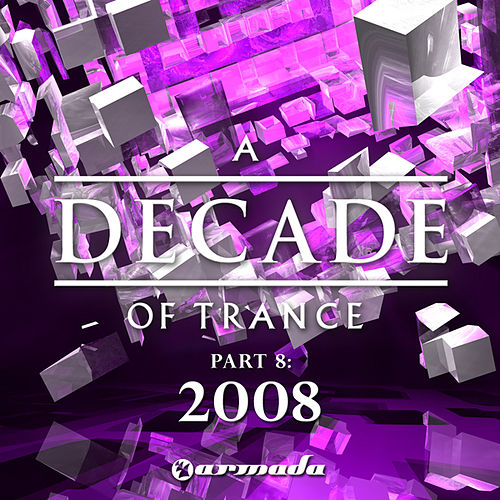 A Decade of Trance - 2008, Pt. 8 by Various Artists