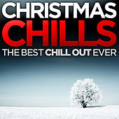Christmas Chills - The Best Chill Out Ever by Various Artists