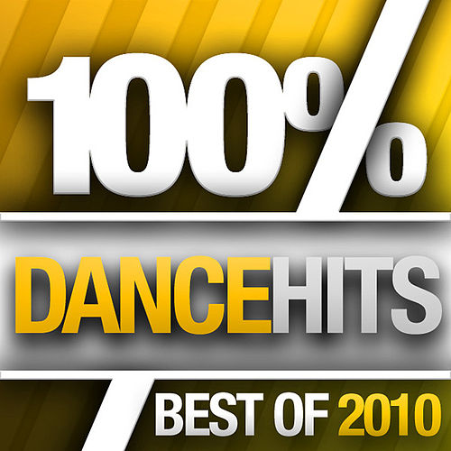 100% Dance Hits - Best Of 2010 by Various Artists