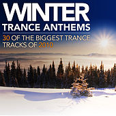 Winter Trance Anthems - 30 Of The Biggest Trance Tracks Of 2010 by Various Artists