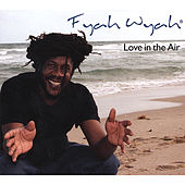 Love in the Air by Fyah Wyah