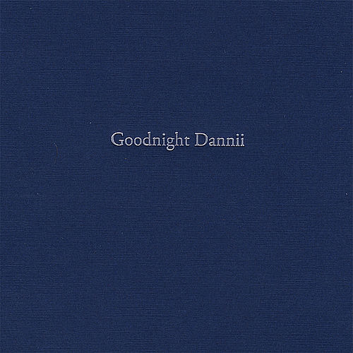 Goodnight Dannii by Drew Danburry