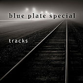 Tracks by Blue Plate Special