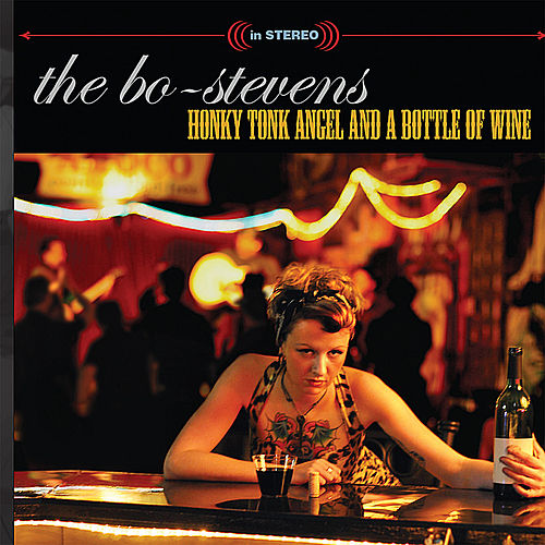 Honky Tonk Angel and a Bottle of Wine by The Bo-Stevens