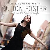 An Evening with Sutton Foster - Live at the Café Carlyle by Sutton Foster