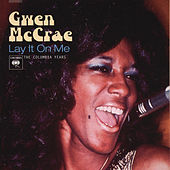 Lay It On Me: The Columbia Years by Gwen McCrae