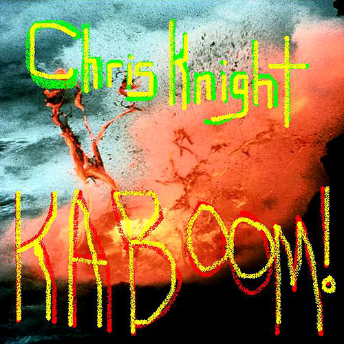Kaboom! by Chris Knight