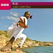 Like I Love You by R.I.O.