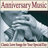 Anniversary  Music: Piano Love Songs for Your Wedding Anniversary Songs by Wedding Music Artists