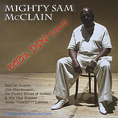 Betcha Didn't Know by Mighty Sam McClain