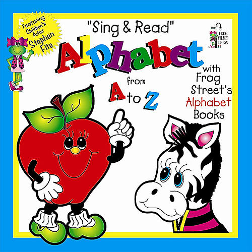 Sing & Read Alphabet by Frog Street Press
