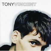 Tony Vincent by Tony Vincent