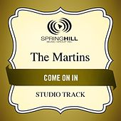 Come On In (Studio Track) by The Martins