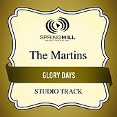Glory Days (Studio Track) by The Martins