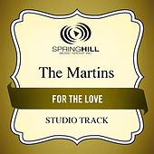 For The Love (Studio Track) by The Martins